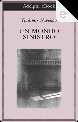 Un mondo sinistro by Vladimir Nabokov