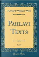Pahlavi Texts, Vol. 1 (Classic Reprint) by Edward William West
