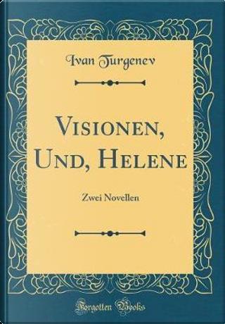 Visionen, Und, Helene by Ivan Sergeevich Turgenev