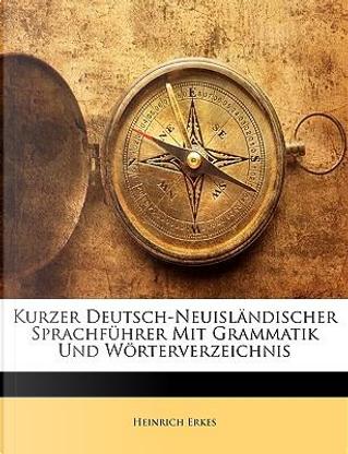 Kurzer Deutsch-Neuisländischer Sprachführer Mit Grammatik Und Wörterverzeichnis by Heinrich Erkes
