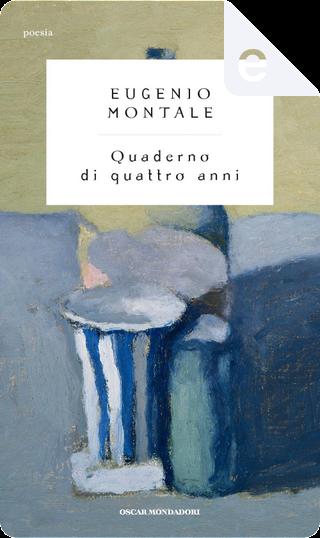 Quaderno di quattro anni by Eugenio Montale