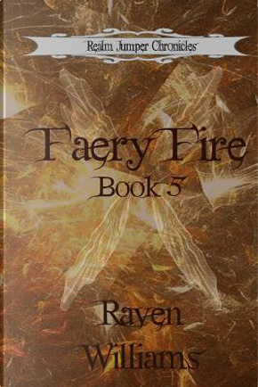 Faery Fire by Raven Williams