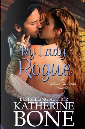 My Lady Rogue by Katherine Bone