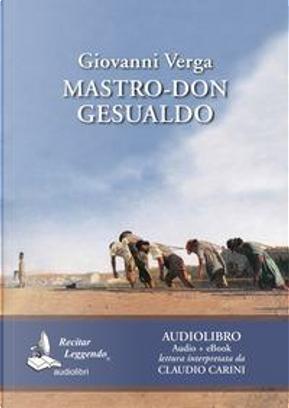 Mastro don Gesualdo. Audiolibro. CD Audio formato MP3 by Giovanni verga