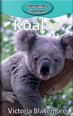 Koalas by Victoria Blakemore