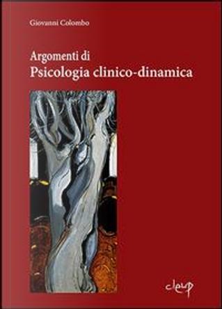 Argomenti di Psicologia clinica-dinamica by Giovanni Colombo