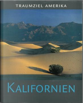 Traumziel Amerika: Kalifornien by Gunther Barth