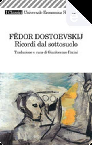 Ricordi dal sottosuolo by Fyodor M. Dostoevsky