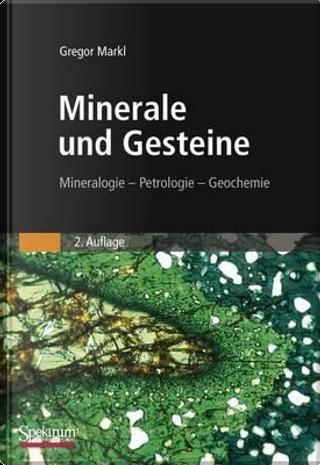 Minerale Und Gesteine by Gregor Markl