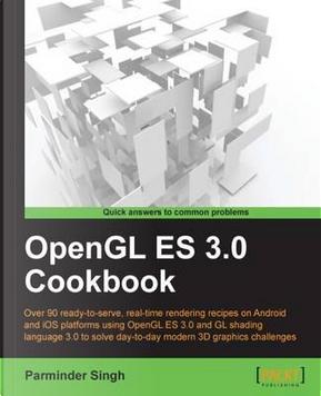 Opengl Es 3.0 Cookbook by Parminder Singh