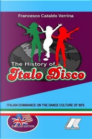 The History Of Italo Disco by Francesco Cataldo Verrina