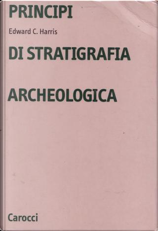 Principi di stratigrafia archeologica by Edward C. Harris