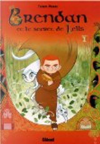 Brendan et le secret de Kells, Tome 1 by Marie Hermet, Tomm Moore