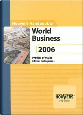 Hoover's Handbook of World Business 2006 by Not Available
