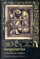 Sanguinarius by Frank Norris, Julian Hawthorne, Ray Russell, Richard Matheson, Robert Bloch, Theodore Sturgeon