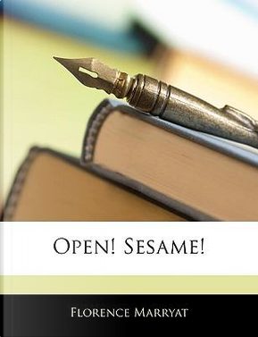 Open! Sesame! by Florence Marryat