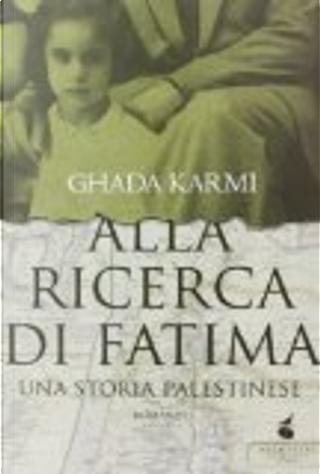 Alla ricerca di Fatima. Una storia palestinese by Ghada Karmi