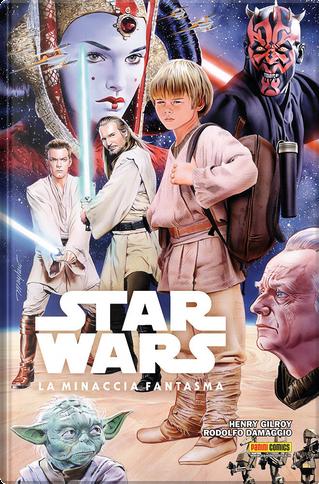 Star Wars: La minaccia fantasma by Henry Gilroy