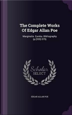 The Complete Works of Edgar Allan Poe by edgar allan poe