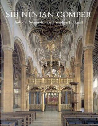 Sir Ninian Comper by Anthony Symondson
