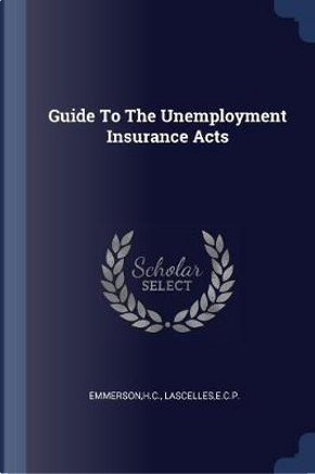 Guide to the Unemployment Insurance Acts by Hc Emmerson