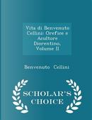Vita Di Benvenuto Cellini by Benvenuto Cellini