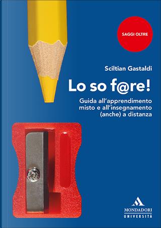 Lo so f@re! by Sciltian Gastaldi