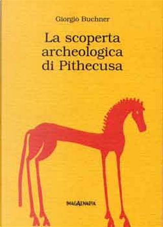 La scoperta archeologica di Pithecusa by Giorgio Buchner