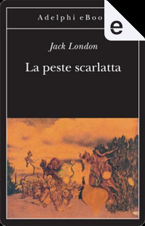 La peste scarlatta by Jack London