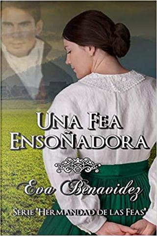 Una fea ensoñadora by Eva Benavídez
