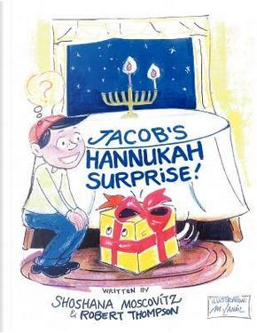Jacob's Hannukah Surprise! by Shoshana Moscovitz