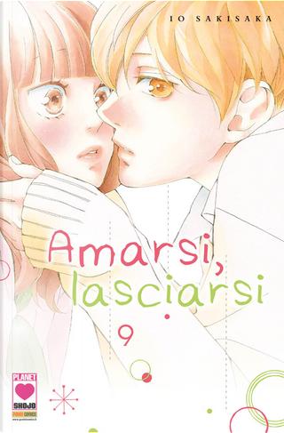 Amarsi, lasciarsi Vol. 9 by Io Sakisaka