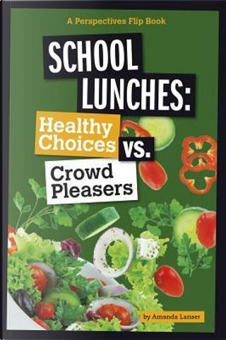 School Lunches by Amanda Lanser