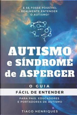 Autismo e Síndrome de Asperger by Tiago Henriques