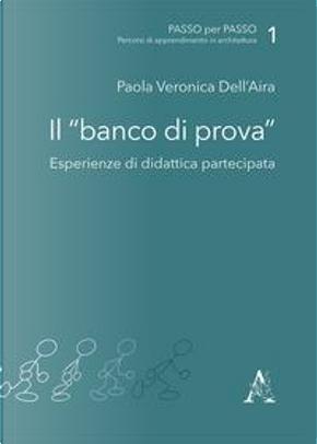 Il banco di prova. Esperienze di didattica partecipata by Paola V. Dell'Aira