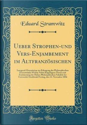 Ueber Strophen-und Vers-Enjambement im Altfranzösischen by Eduard Stramwitz