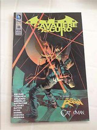 Batman Il cavaliere oscuro n. 44 by Genevieve Valentine, James Tynion IV, Lee Bermejo, Scott Snyder, Steve Orlando