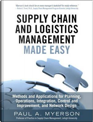 Supply Chain and Logistics Management Made Easy by Paul A. Myerson