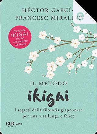 Il metodo Ikigai by Francesc Miralles, Héctor García