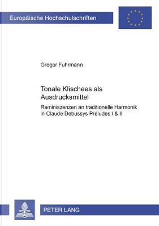 Tonale 'Klischees' als Ausdrucksmittel by Gregor Fuhrmann