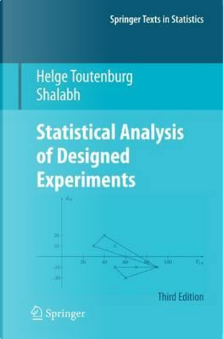 Statistical Analysis of Designed Experiments by Helge Toutenburg