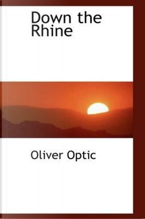 Down the Rhine by Oliver Optic