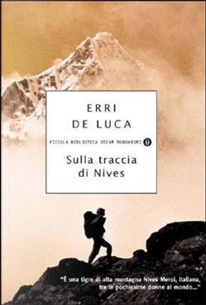 Sulla traccia di Nives by Erri De Luca