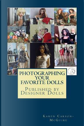 Photographing Your Favorite Dolls by Karen Carson-mcguire