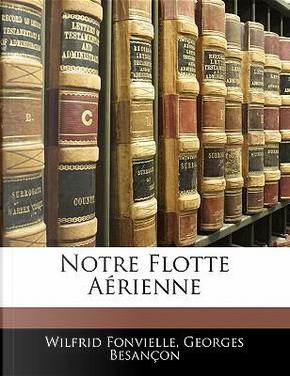 Notre Flotte Arienne by Wilfrid Fonvielle