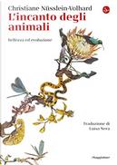 L'incanto degli animali by Christiane Nüsslein-Volhard