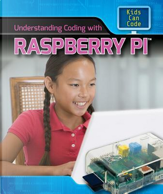 Understanding Coding With Raspberry Pi by Patricia Harris