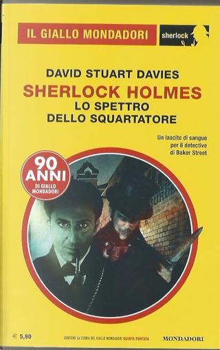 Sherlock Holmes: lo spettro dello squartatore by David Stuart Davies