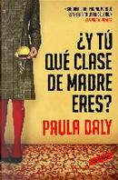 ¿Y tu, que clase de madre eres? by Paula Daly
