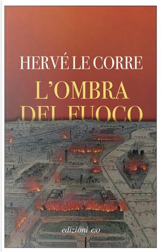 L'ombra del fuoco by Hervé Le Corre